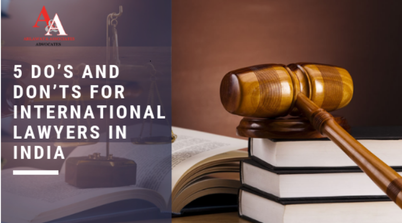 5 Do's And Don'ts For International Lawyers in India