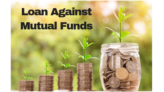 Loan on Mutual Funds – A Quick Introduction!