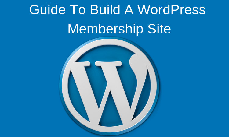 8 Step Guide To Build A WordPress Membership Site