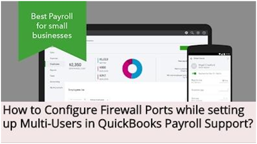 How to Configure Firewall Ports while setting up Multi-Users in QuickBooks Payroll Support?