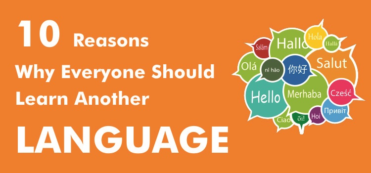 10 Reason Why Everyone Should Learn Another Language