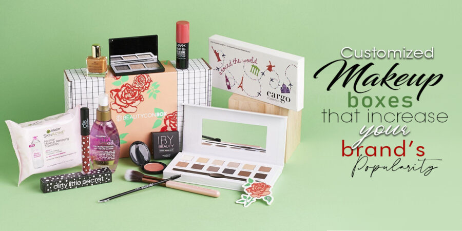Customized Makeup Boxes That Increase Your Brand's Popularity