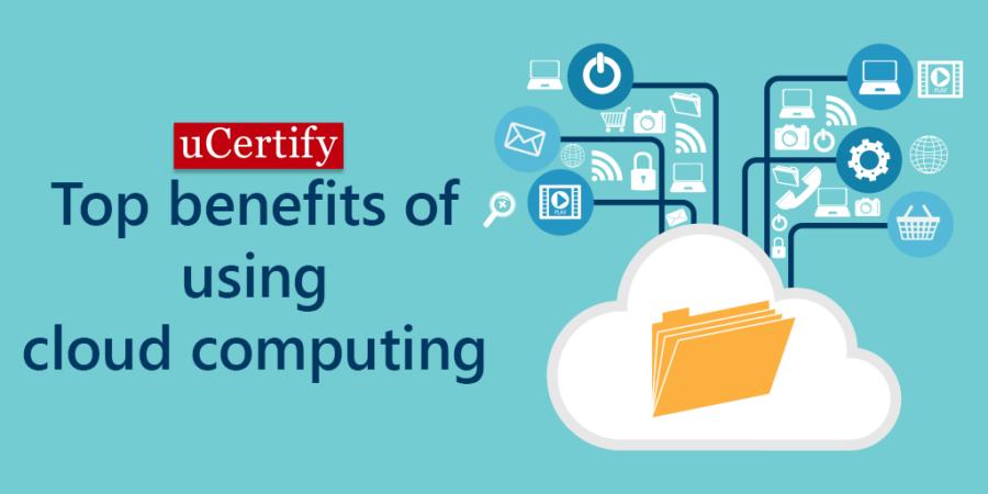 Top benefits of using cloud computing